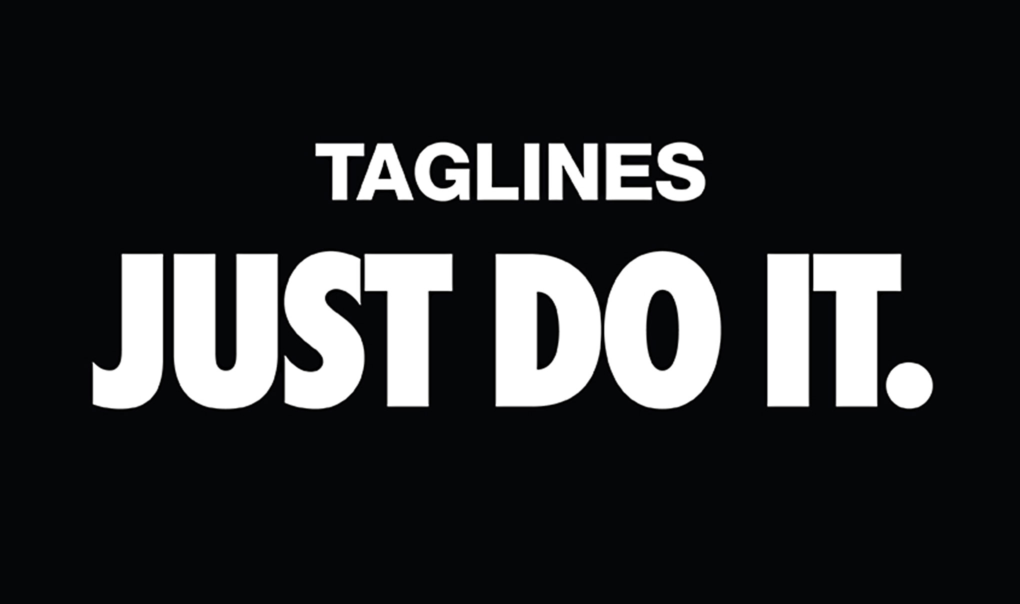 Bold white text on black background. 'Tagline's JUST DO IT'. Supporting the blog about Branding taglines, are they still important.